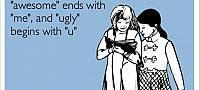 awesome-ends-with-me-and-ugly-begins-with-u-ecard-620x280